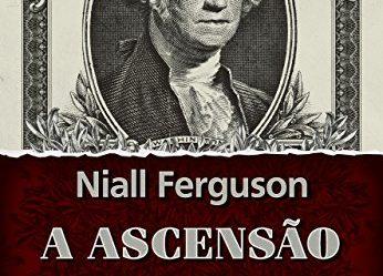 Documentário: A Ascensão do Dinheiro, Niall Ferguson
